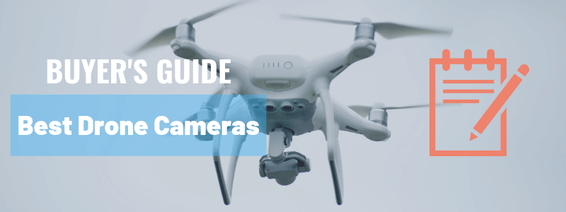 Best Drone Cameras - Buyer's Guide